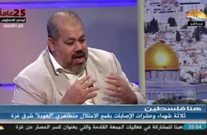 المحلل السياسي خالد صادق: مسيرات العودة أثبتت أن الشعب الفلسطيني يرفض تماما اتفاقية أوسلو وأنها لم تعد تمثله