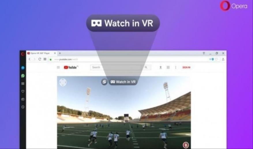 متصفح أوبرا يشغّل محتويات الواقع الافتراضي مباشرة
